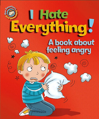 I Hate Everything - A Book About Feeling Angry