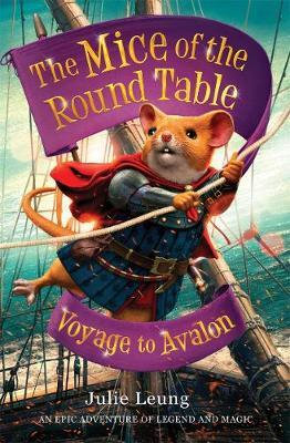 The Mice Of The Round Table: Voyage To Avalon