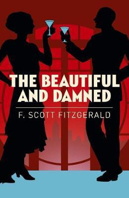 The Beautiful And The Damned (F Scott Fitzgerald)