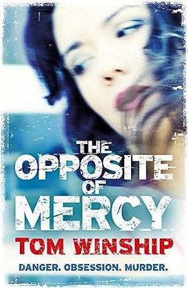 The Opposite Of Mercy