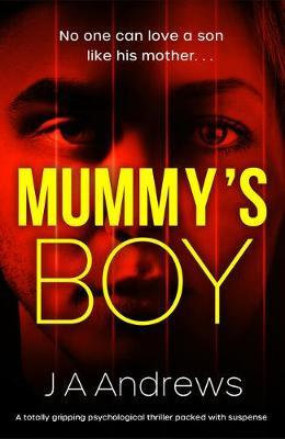 Mummy's Boy (J A Andrews)