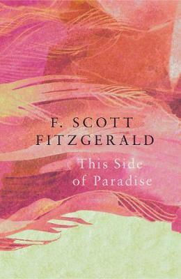 This Side of Paradise (Legend Classics) (F Scott Fitzgerald)