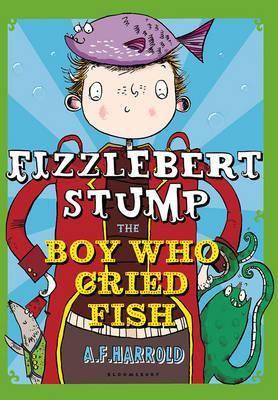 Fizzlebert Stump The Boy Who Cried Fish