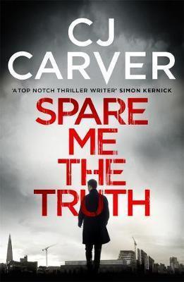 Spare Me The Truth (CJ Carver)