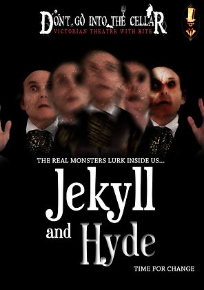 Jekyll & Hyde (A Don't Go Into The Cellar Live Performance) Sunday 17th October