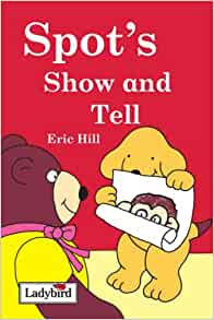 Spot's Show and Tell (Hardback)