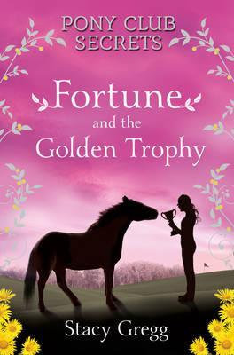 Pony Club Secrets: Fortune And The Golden Trophy