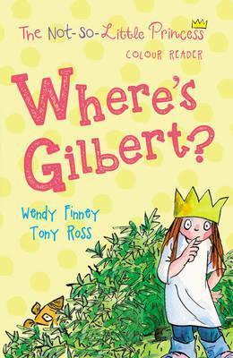 The Not So Little Princess: Where's Gilbert
