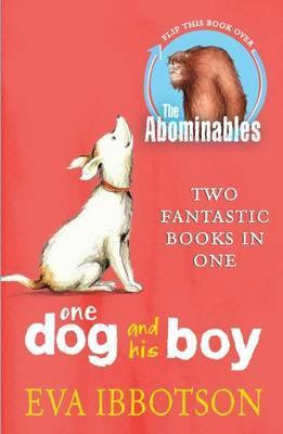 The Abominables / One Dog And His Boy (Two fantastic books in one)
