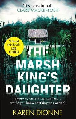 The Marsh King's Daughter (Karen Dionne)