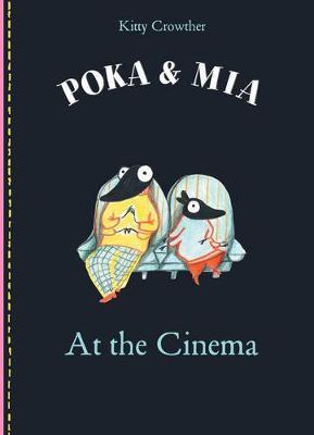 Poka and Mia: At The Cinema (Hardback)