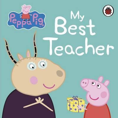 Peppa Pig: My Best Teacher (Board Book)
