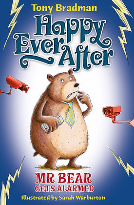 Happily Ever After: Mr Bear Gets Alarmed