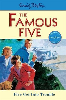The Famous Five: Five Get Into Trouble