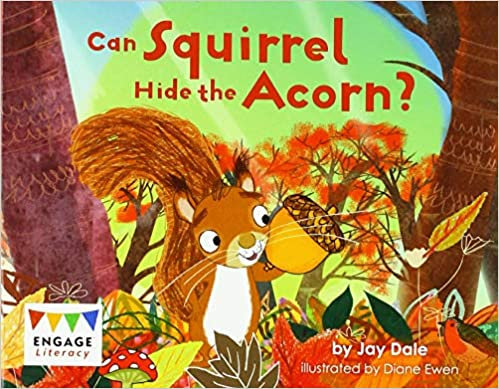Can Squirrel Hide the Acorn? (Engage Literacy Emergent / Early Level 4)
