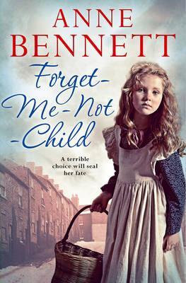 Forget Me Not Child (Anne Bennett)