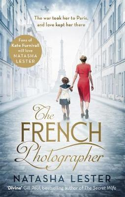 The French Photographer (Natasha Lester)