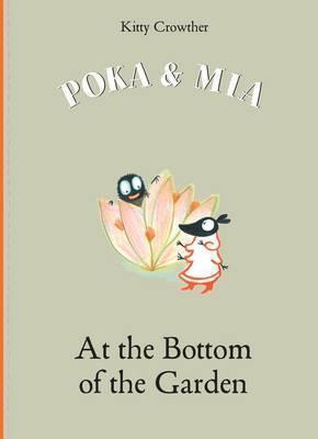 Poka and Mia: At The Bottom Of The Garden (Hardback)