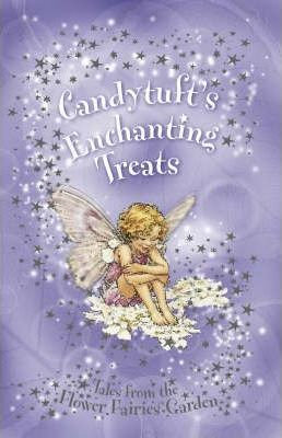 Flower Fairies Friends: Candytuft's Enchanting Treats