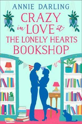Crazy In Love At The Lonely Hearts Bookshop (Annie Darling)