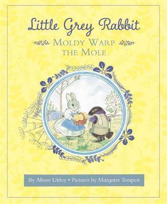 Little Grey Rabbit: Moldy Warp The Mole (Hardback)