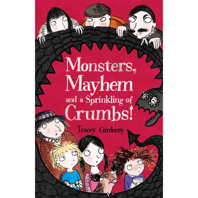 Monsters, Mayhem And A Sprinkling Of Crumbs (Tracey Corderoy)