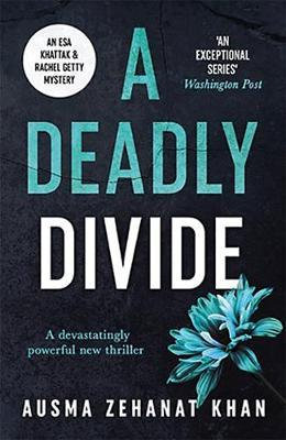 A Deadly Divide (Ausma Zehanat Khan)