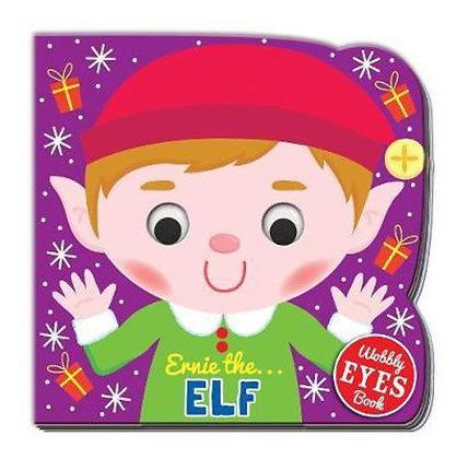 Ernie The Elf (Wobbly Eyes Board Book)