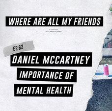 """Where Are All My Friends"" Podcast w/ Daniel McCartney"
