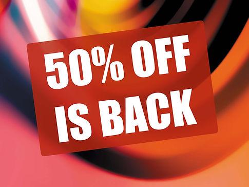 50 percent off is back copy.jpg