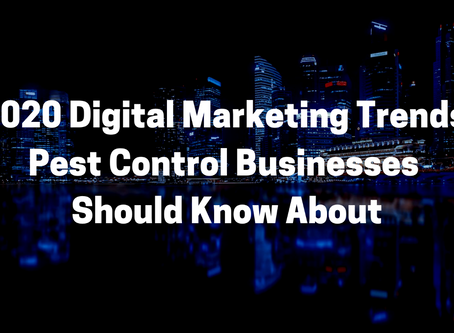 2020 Digital Marketing Trends Every Pest Control Owner Should Consider