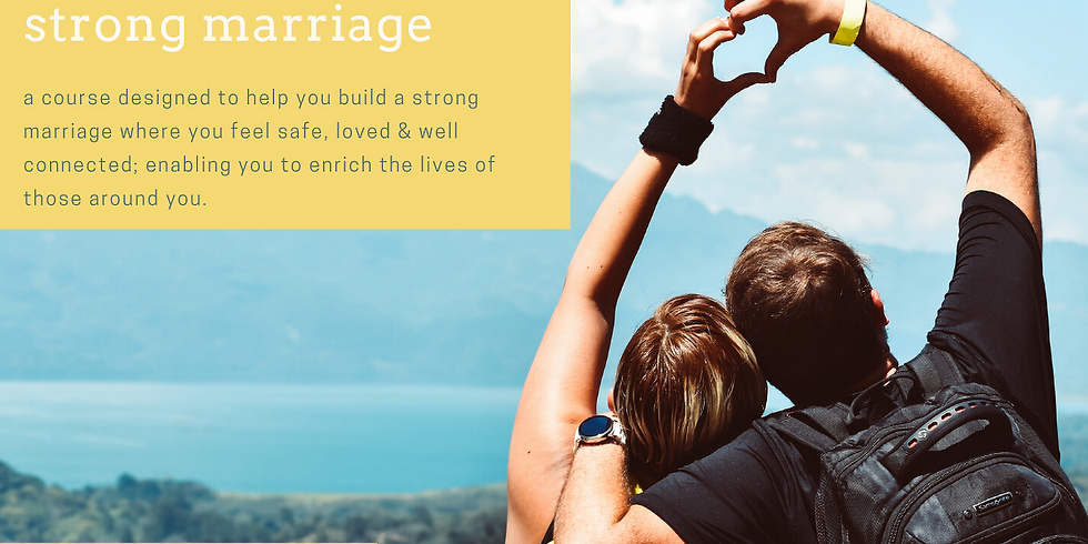 Building a Safe + Strong Marriage