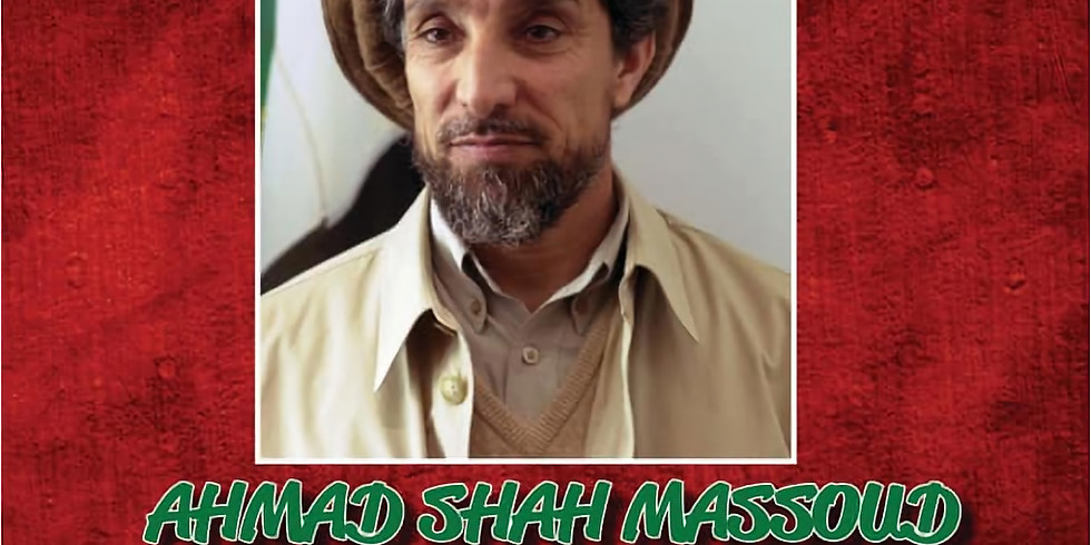 The 18th Anniversary of the Martyrdom of Afghanistan's National Hero Ahmad Shah Massoud