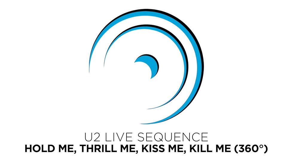 HOLD ME, THRILL ME, KISS ME, KILL ME (360°)
