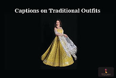 Captions on Traditional Outfits