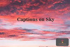 Captions on Sky