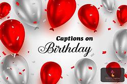 Captions on Birthday