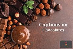 Captions on Chocolate