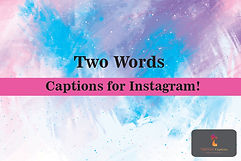 Two Word Captions