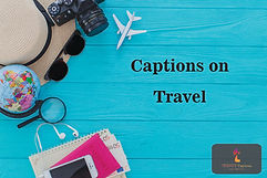 Captions on Travel