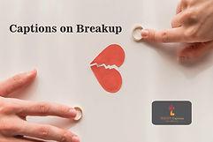 Captions on Breakup