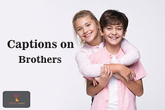 Captions on Brothers