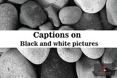 Captions on Black and White Pictures
