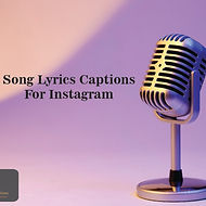 Song Lyrics Captions for Instagram
