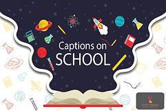 Captions on School