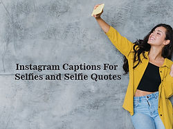 Ig Captions for selfies and selfie Quotes