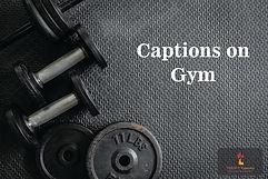 Captions on Gym