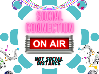 Social Connection - not Social Distance