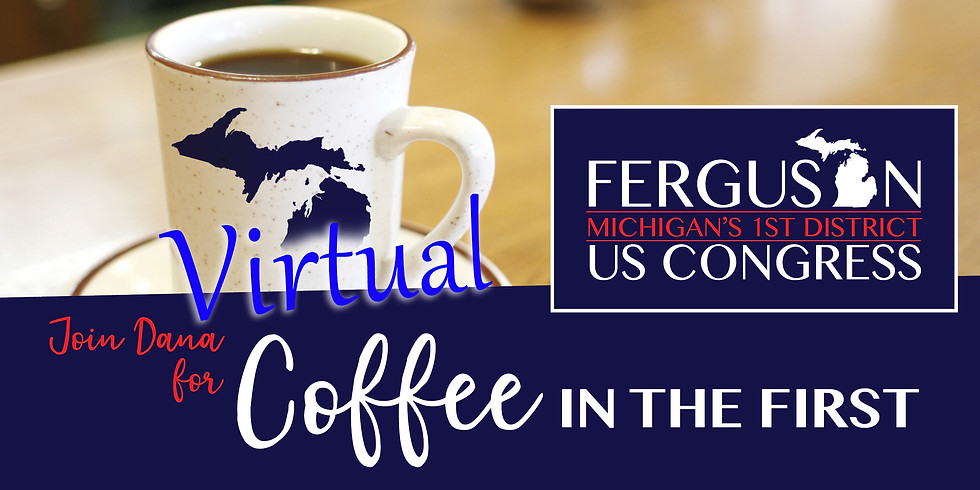 Virtual Coffee in the 1st:  Michigan's 108th Congressional District