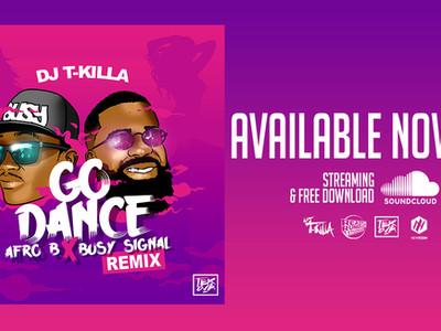 Afro B & Busy Signal - Go Dance (Dj T.Killa Remix)